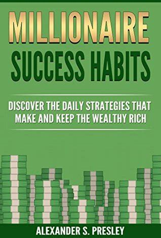 millionaire success habits discover  daily strategies      wealthy rich