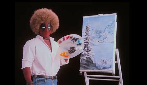 Deadpool 2 Teaser Trailer Parodies Bob Ross' Painting Lessons