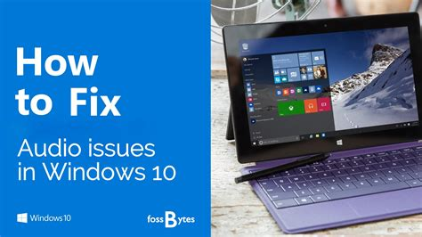 Windows 10 Guide: How to Fix Audio Issues in Windows 10 PCs