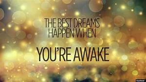 Quotes about Dreaming awake (72 quotes)