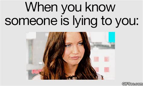 You Know That Look When Someone Is Lying