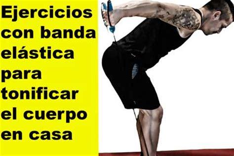 Ejercicios Con Banda Elástica Para Tonificar El Cuerpo En