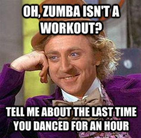 Zumba Meme - zumba is a workout lionheart fitness