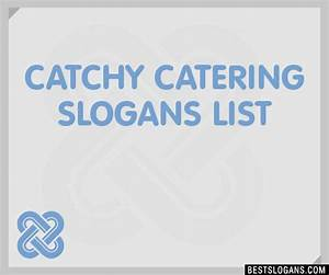 Housesitting Business 30 Catchy Catering Slogans List Taglines Phrases