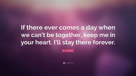 there together heart keep ever ll milne comes quotes forever stay quote wallpapers quotefancy