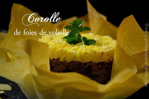 cuisiner des foies de volaille corolle de foies de volaille petits plats entre amis