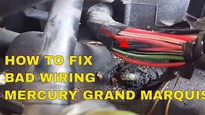 How To Fix Wiring  Mercury Grand Marquis1998 To 2005