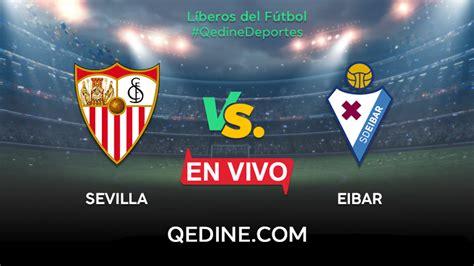 Sevilla vs. Eibar EN VIVO: conoce cómo y dónde ver el ...