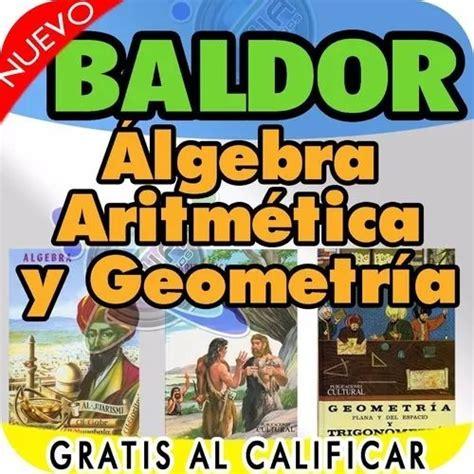 Baldor álgebra pdf completo es uno de los libros de ccc revisados aquí. Geometría Aritmética Y Álgebra De Baldor En Pdf Gratis - Bs. 0,01 en Mercado Libre