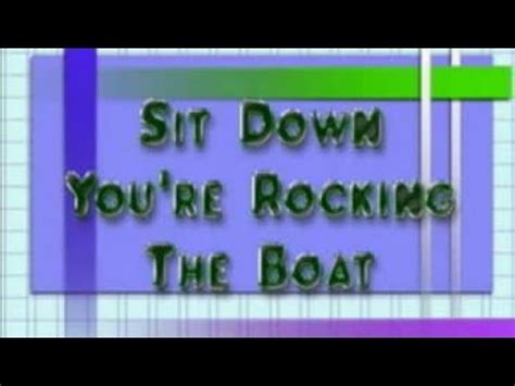 Rockin The Boat Lyrics by Sit Down You Re Rockin The Boat Youtube