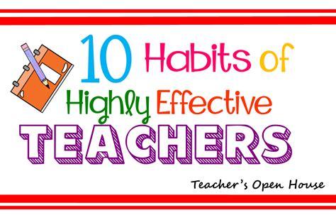 Teacher's Open House 10 Habits Of Highly Effective Teachers
