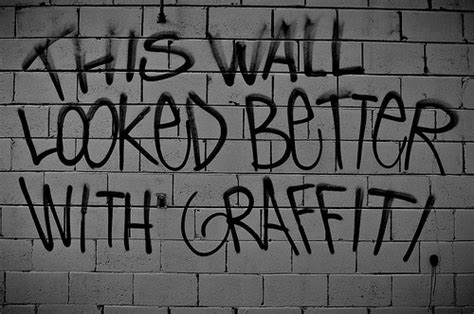 Graffiti Quotes And Sayings : Quotes About Graffiti. Quotesgram