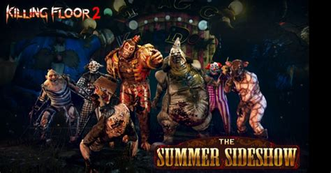 killing floor 2 summer sideshow ps4 e3 2017 killing floor 2 summer sideshow update available tomorrow rely on horror