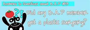 For now, the talks about B.A.P's plastic surgeries are all ...