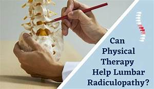 Can Physical Therapy Help Lumbar Radiculopathy  Read The Facts