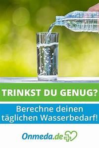 Täglicher Kohlenhydratbedarf Berechnen : wasserbedarf rechner so viel wasser sollten sie pro tag ~ Haus.voiturepedia.club Haus und Dekorationen