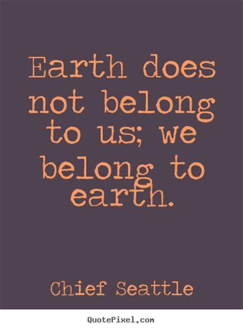 chief seattle quotes quotesgram