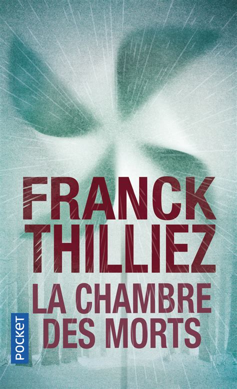 la chambre des morts la chambre des morts franck thilliez 201 ditions pocket