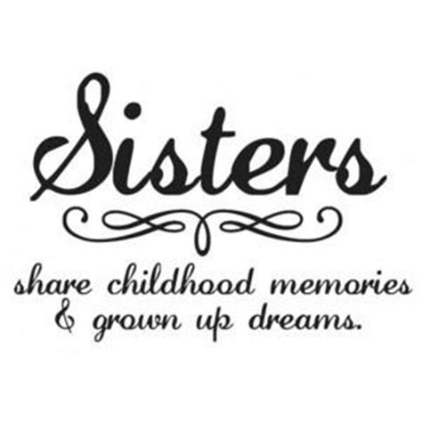 Sister Quotes And Sayings For Sisters (78 Quotes)  Coolnsmart. Quotes About Moving On From Hard Times. Birthday Quotes Yeats. Deep Uplifting Quotes. God Quotes For Your Birthday. Christmas Quotes Pictures. Fashion Quotes For Instagram Bio. Motivational Quotes Youtube. Christmas Quotes New Year