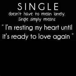quotes about being single and lonely quotesgram
