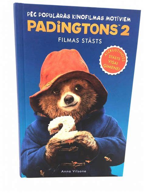 Padingtons 2. Filmas stāsts Anna Vilsone, Bērniem, Bērniem ...