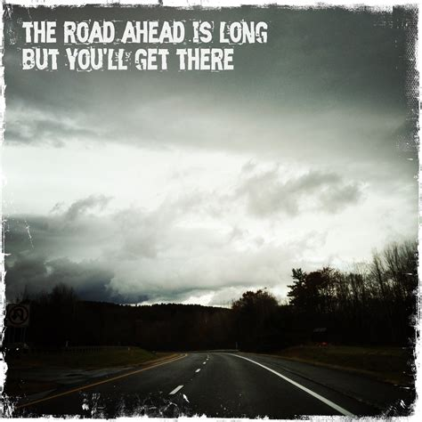 Quotes About A Long Road Quotesgram