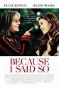 Because I Said So (2007) - Soundtrack.Net