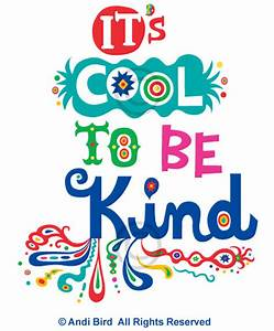 It's Cool To Be Kind graphic | Be nice to everyone. No ...