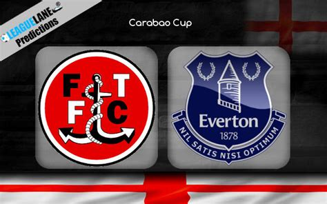 Fleetwood Town vs Everton Predictions Bet Tips & Match Preview