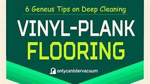 6 genius tips on deep cleaning your vinyl plank flooring With how to clean vinyl plank floors