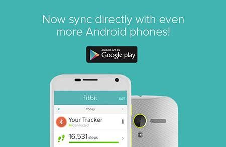 how to sync fitbit with android phone fitbit app now supports syncing with more android devices