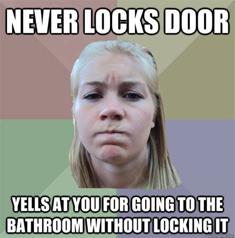 Meme Pictures Without Captions - never locks door yells at you for going to the bathroom