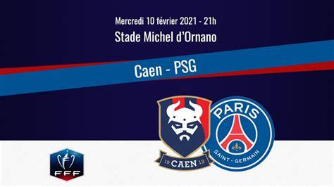 Match : Caen/PSG, diffusion, commentateurs et rediffusion ...