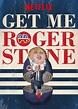 GET ME ROGER STONE - Film Reviews - Crossfader