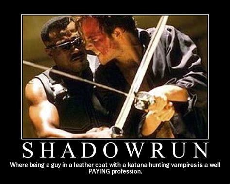Shadowrun Memes - dumpshock forums gt shadowrun themed motivational posters