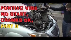2005 Pontiac Vibe 1 8 No Start Cranks Ok - Part 2