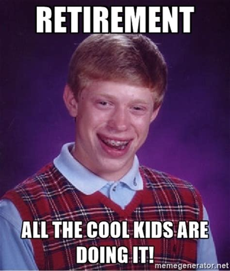 Funny Retirement Memes - 18 quirky retirement planning memes