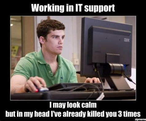 It Support Meme - 61 best tech support humor images on pinterest tech support computer humor and chistes