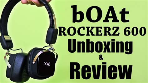 Boats Rockerz 600 by Boat Rockerz 600 Unboxing And Review