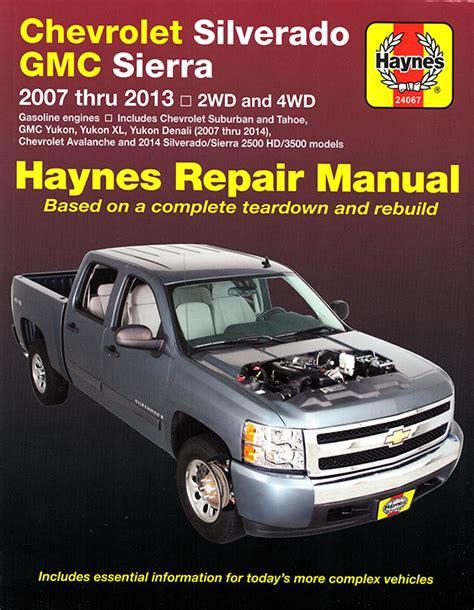car service manuals pdf 2006 gmc sierra 3500hd security system 2007 2013 chevy silverado repair manual haynes