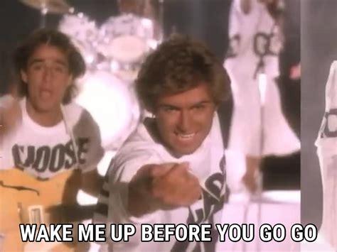 wham lyrics wake me up before you go go lyrics wham song in images
