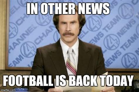 Football Is Back Meme - welcome back football imgflip