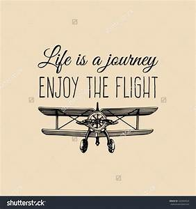 Life is a journ... Cute Aviation Quotes
