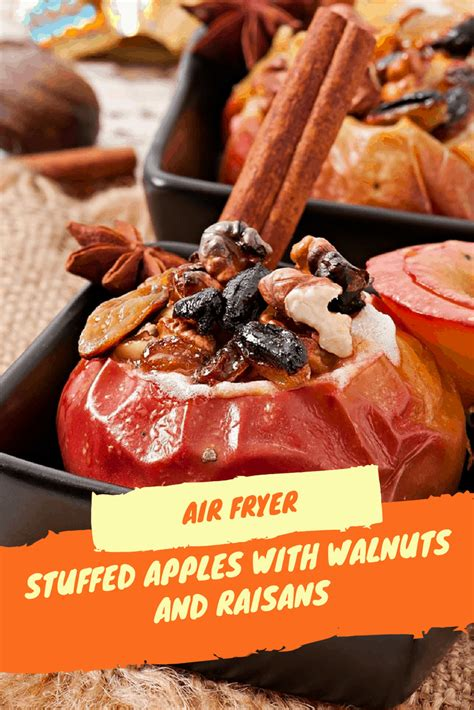 apples air fryer baked stuffed apple forget don kind