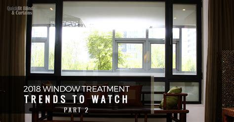window treatment trends   part