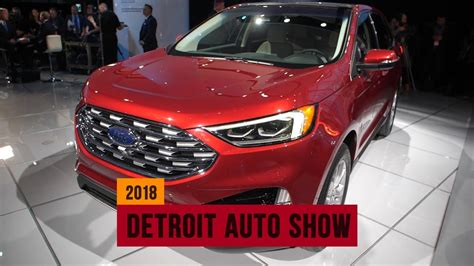 2019 Ford Edge Debuts Sharp New Look At The Detroit Auto
