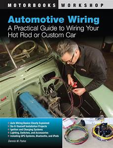 How To Wire A Hot Rod From Scratch