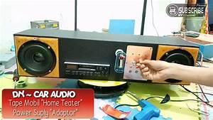 Test Tape Mobil Atau Car Audio Dan Power Supply Atau Adaptor