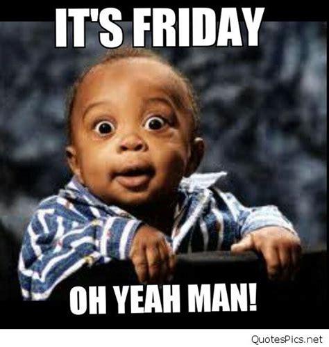 Friday Funny Memes - funny thanks god it s friday sayings cartoons