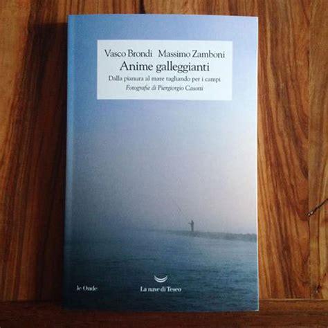 Vasco Brondi Libro by Anime Galleggianti Nuovo Libro Di Vasco Brondi E Massimo